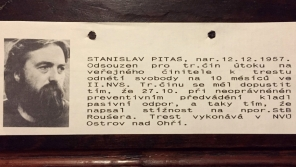 Stanislav Pitaš byl v roce 1989 odsouzen za útok na veřejného činitele k 10 měsícům ve vězení.