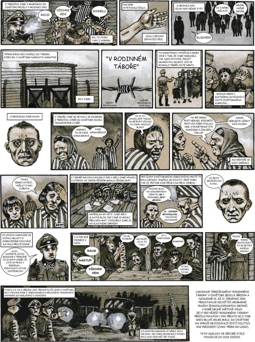 Příběh rodinného tábora v komiksovém zpracování. Kresba Miloš Mazal, scénář Adam Drda, Miloš Mazal