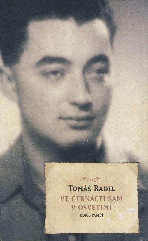 Obálka publikace Ve čtrnácti sám v Osvětimi vydané v  nakladatelství Academia. Zdroj: Paměť národa / archiv pamětníka