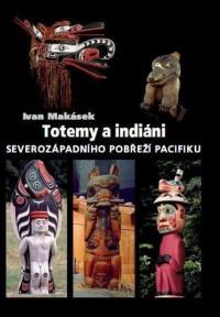kniha Totemy a indiáni severozápadního pobřeží Pacifiku