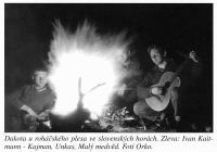 Dakota u ohně na Slovensku. Ivan Makásek hraje na kytaru.