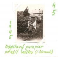 Květen 1945 - Oddílový prapor přežil válku (J. Strauch)